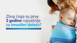 Zbog čega su prve 3 godine najvažnije za imunitet deteta?