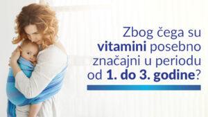 Značaj vitamina u periodu od rođenja do 3 godine